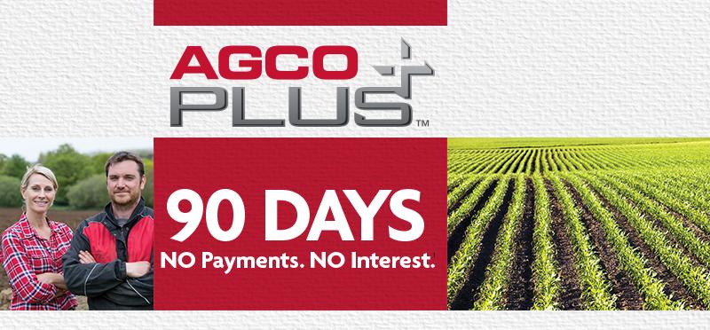 AGCO Plus |  90 Days | No Payments. No Interest.
