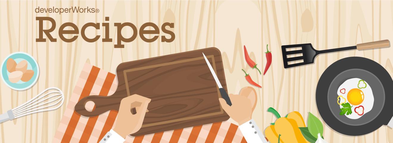 developerWorks Recipes